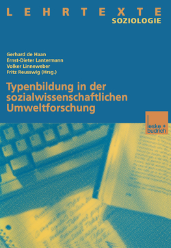 Typenbildung in der sozialwissenschaftlichen Umweltforschung von de Haan,  Gerhard, Lantermann,  Ernst-Dieter, Linneweber,  Volker, Reusswig,  Fritz