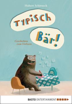 Typisch Bär! von Bougaeva,  Sonja, Schirneck,  Hubert