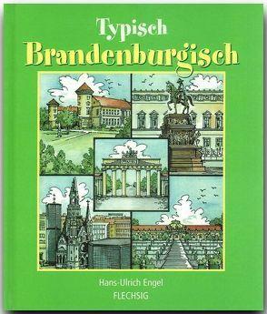 Typisch Brandenburgisch von Engel,  Hans Ulrich