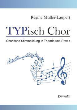 TYPisch Chor von Müller-Laupert,  Regine