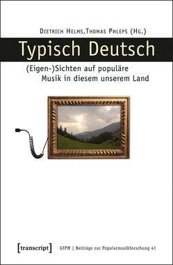 Typisch Deutsch von Helms,  Dietrich, Phleps (verst.),  Thomas