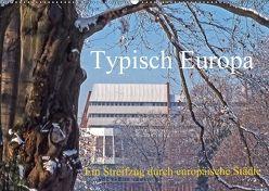 Typisch Europa, ein Streifzug durch europäische Städte (Wandkalender 2018 DIN A2 quer) von stegen,  joern