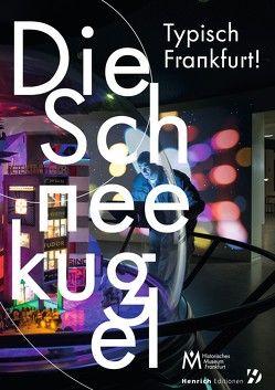Typisch Frankfurt! Die Schneekugel von Gerchow,  Jan, Kossmann,  Hermann