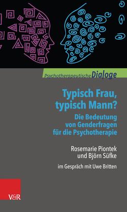 Typisch Frau, typisch Mann? Die Bedeutung von Genderfragen für die Psychotherapie von Britten,  Uwe, Piontek,  Rosemarie, Süfke,  Björn