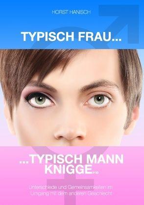 Typisch Frau – Typisch Mann Knigge 2100 von Hanisch, Horst
