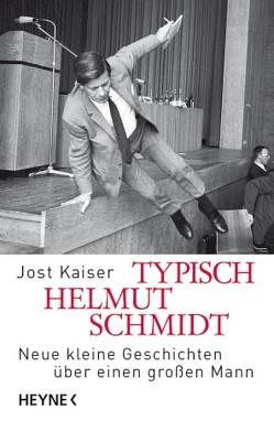 Typisch Helmut Schmidt von Kaiser,  Jost