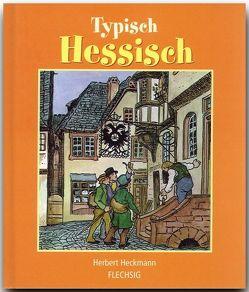 Typisch Hessisch von Heckmann,  Herbert