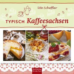 Typisch Kaffeesachsen von Reinhold,  Susanne