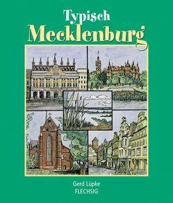 Typisch Mecklenburg von Lüpke,  Gerd