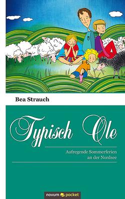 Typisch Ole von Strauch,  Bea