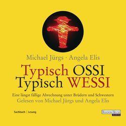 Typisch Ossi – Typisch Wessi von Elis,  Angela, Jürgs,  Michael