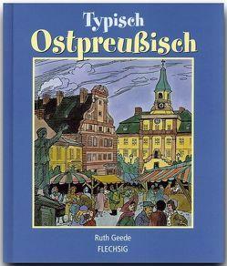 Typisch Ostpreußisch von Geede,  Ruth