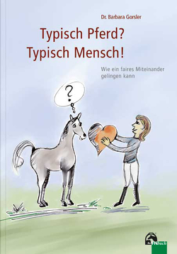 Typisch Pferd? Typisch Mensch! von Gorsler,  Dr. Barbara