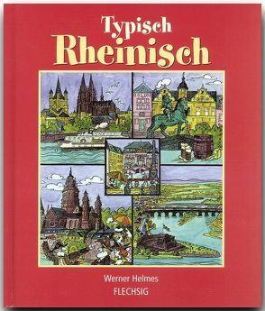 Typisch rheinisch von Helmes,  Werner