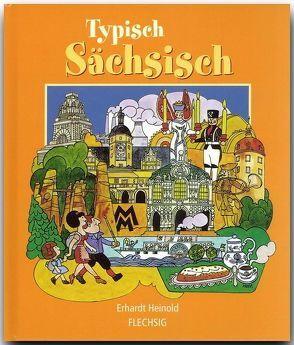 Typisch sächsisch von Heinold,  Erhardt