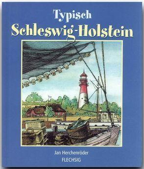 Typisch Schleswig-Holstein von Herchenröder,  Jan