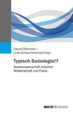 Typisch Soziologie!? von Dürkop-Henseling,  Linda, Obermeier,  Claudia