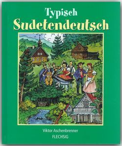 Typisch Sudetendeutsch von Aschenbrenner,  Victor