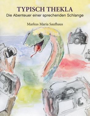 Typisch Thekla von Saufhaus,  Markus Maria