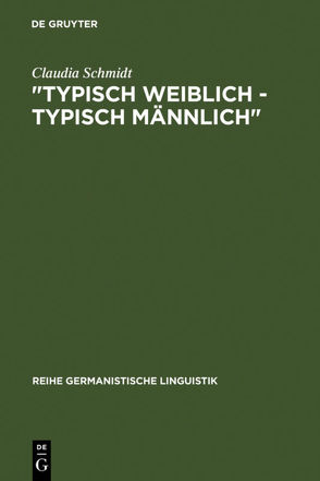 """""""Typisch weiblich – typisch männlich"""" von Schmidt,  Claudia"""