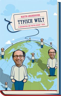 Typisch Welt von Amanshauser,  Martin