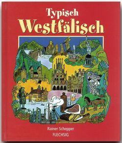 Typisch westfälisch von Schepper,  Rainer