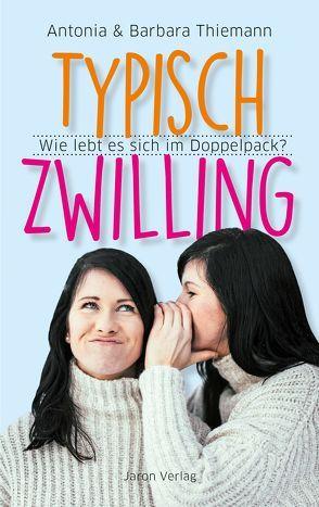 Typisch Zwilling von Thiemann,  Antonia, Thiemann,  Barbara