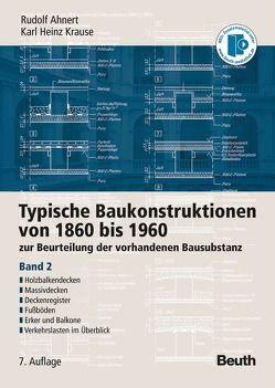 Typische Baukonstruktionen von 1860 bis 1960 von Ahnert,  Rudolf, Krause,  Karl Heinz