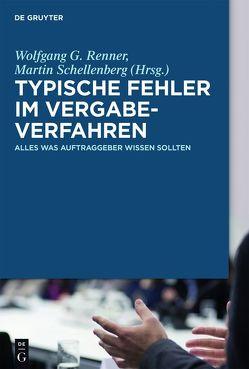 Typische Fehler im Vergabeverfahren von Renner,  Wolfgang G., Schellenberg,  Martin