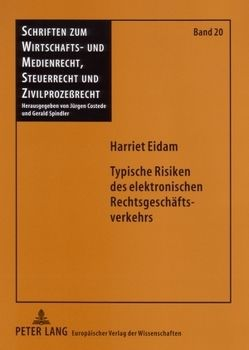 Typische Risiken des elektronischen Rechtsgeschäftsverkehrs von Eidam,  Harriet