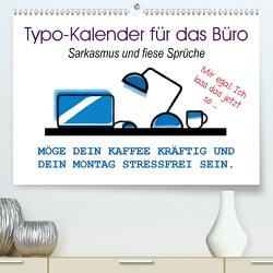 Typo-Kalender für das Büro. Sarkasmus und fiese Sprüche (Premium, hochwertiger DIN A2 Wandkalender 2020, Kunstdruck in Hochglanz) von Hurley,  Rose