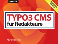 TYPO3 CMS für Redakteure von Helmich,  Martin