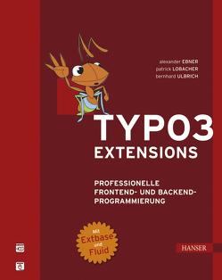 TYPO3-Extensions von Ebner,  Alexander, Lobacher,  Patrick, Ulbrich,  Bernhard