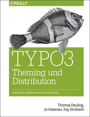 TYPO3 Theming und Distribution von Deuling,  Thomas, Hasenau,  Jo, Strobach,  Kay