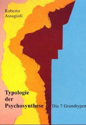 Typologie der Psychosynthese von Assagioli,  Roberto, Evans,  Joan I, Lautenborn,  Leonore