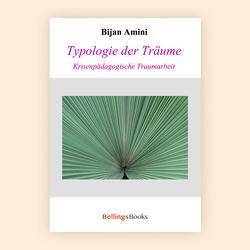 Typologie der Träume von Amini,  Prof. Dr. Bijan