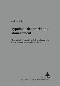 Typologie des Marketing-Management von Seifert,  Andreas