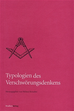 Typologien des Verschwörungsdenkens von Reinalter,  Helmut