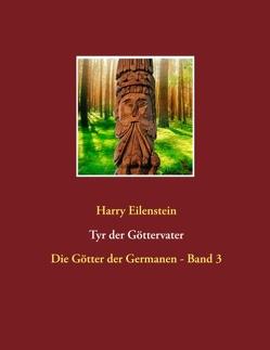Tyr der Göttervater von Eilenstein,  Harry