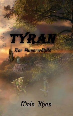 Tyran der Auserwählte von Moin,  Khan