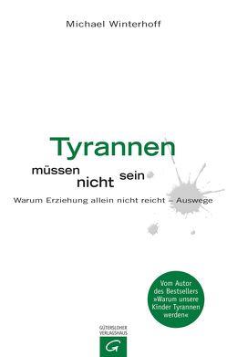 Tyrannen müssen nicht sein von Tergast,  Carsten, Winterhoff,  Michael