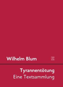 Tyrannentötung von Blum,  Wilhelm