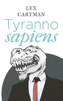 Tyrannosapiens von Cartman,  Lex