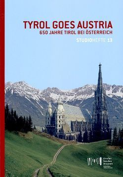 Tyrol goes Austria von Gratl,  Franz, Meighörner,  Wolfgang, Riedmann,  Josef, Sporer-Heis,  Claudia, Steinlechner,  Siegfried