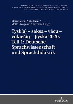 Tysk(a) – saksa – vācu – vokiečių – þýska 2020. Teil 1: Deutsche Sprachwissenschaft und Sprachdidaktik von Andersen,  Mette Skovgaard, Geyer,  Klaus, Heier,  Anke