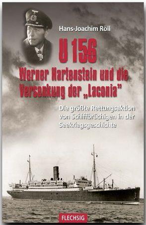 """U 156, Werner Hartenstein und die Versenkung der """"Laconia"""" von Röll,  Hans-Joachim"""