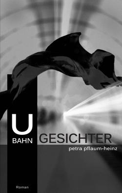 U-Bahn-Gesichter von Pflaum-Heinz,  Petra