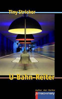 U-BAHN-REITER von Stricker,  Tiny
