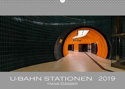 U-Bahn Stationen 2019 (Wandkalender 2019 DIN A3 quer) von Gasser - www.hansgasser.com,  Hans