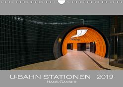 U-Bahn Stationen 2019 (Wandkalender 2019 DIN A4 quer) von Gasser - www.hansgasser.com,  Hans